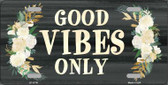 Good Vibes Only Wholesale Novelty License Plate LP-11791