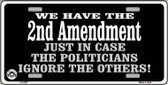 2nd Amendment In Case Politicians Ignore Wholesale Metal Novelty License Plate LP-4707