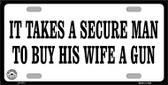 It Takes A Secure Man Wholesale Metal Novelty License Plate
