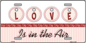 Love Is In The Air Wholesale Metal Novelty License Plate LP-5019