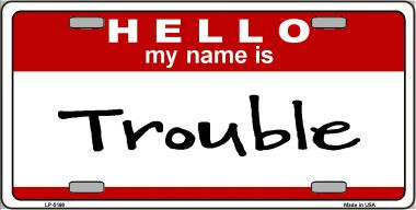 Trouble Wholesale Metal Novelty License Plate LP-5198