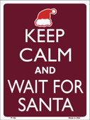 Keep Calm And Wait For Santa Wholesale Metal Novelty Parking Sign P-195