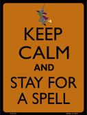 Keep Calm Stay For A Spell Wholesale Metal Novelty Parking Sign