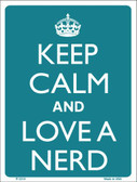 Keep Calm And Love A Nerd Wholesale Metal Novelty Parking Sign P-2210