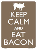 Keep Calm Eat Bacon Wholesale Metal Novelty Parking Sign P-2233