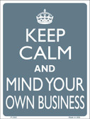 Keep Calm Mind Your Own Business Wholesale Metal Novelty Parking Sign P-2263