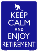 Keep Calm Enjoy Retirement Wholesale Metal Novelty Parking Sign P-2283