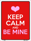 Keep Calm Be Mine Wholesale Metal Novelty Parking Sign P-620