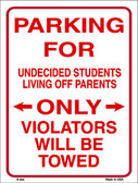 Parking For Undecided Students Wholesale Metal Novelty Parking Sign P-644