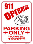 911 Operator Parking Wholesale Metal Novelty Parking Sign P-722