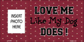 Dog Love Does Maroon Background Photo Insert Pocket Wholesale Metal Novelty Small Sign