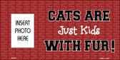 Cats Are Kids Photo Insert Pocket Wholesale Metal Novelty Sign
