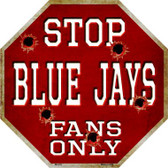 Blue Jays Fans Only Wholesale Metal Novelty Octagon Stop Sign BS-216