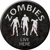 Zombies Live Here Wholesale Novelty Metal Circular Sign C-168