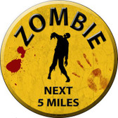 Zombie Next 5 Miles Wholesale Novelty Metal Circular Sign