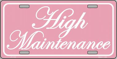 High Maintenance Novelty Wholesale Metal License Plate LP-1125
