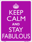 Keep Calm Stay Fabulous Wholesale Metal Novelty Parking Sign P-2265