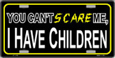Can't Scare Me Novelty Wholesale Metal License Plate LP-1198
