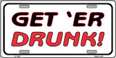 Get 'ER Drunk Novelty Wholesale Metal License Plate LP-1200