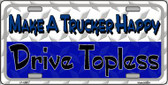Make A Trucker Happy Novelty Wholesale Metal License Plate LP-1203
