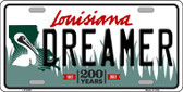 Dreamer Louisiana Novelty Wholesale Metal License Plate