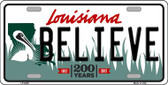 Believe Louisiana Novelty Wholesale Metal License Plate