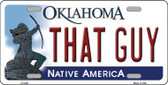 That Guy Oklahoma Novelty Wholesale Metal License Plate LP-6237