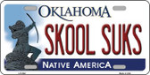 Skool Suks Oklahoma Novelty Wholesale Metal License Plate LP-6242