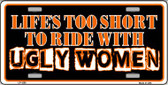 Life's Too Short Novelty Wholesale Metal License Plate LP-1238