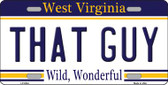 That Guy West Virginia Novelty Wholesale Metal License Plate LP-6524