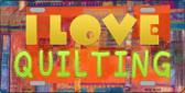 I Love Quilting Novelty Wholesale Metal License Plate