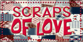 Scraps Of Love Novelty Wholesale Metal License Plate
