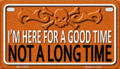 I'm Here For A Good Time Wholesale Metal Novelty Motorcycle License Plate MP-11659