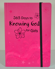 365 Days to Knowing God for Girls - for ages 8-12, paperback
