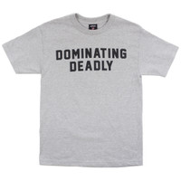 Dominating Deadly Tee - Heather Grey