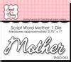 Mother Word Die