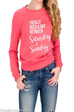 """I really need a day..."" Coral Graphic Sweatshirt"