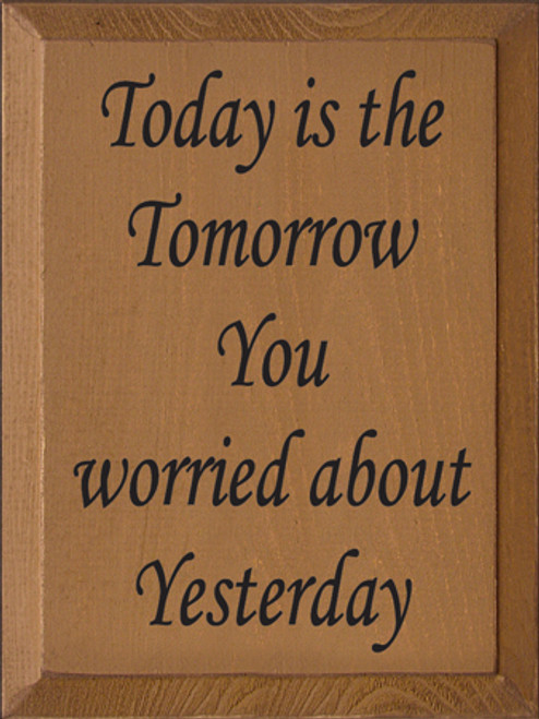 CUSTOM Today Is The Tomorrow... 9x12