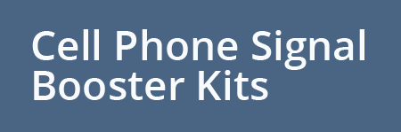 Cell phone signal booster kits