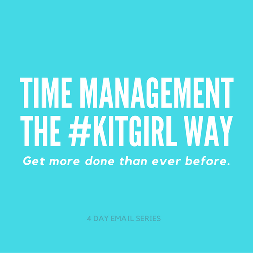 Time Management the #kitgirl Way is a 4 day video series that will help you get more done than ever before.