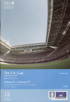 original Official 2002 FA Cup Semi Final programme. The game, Fulham V Chelsea was played on 14th April 2002 at Villa Park.