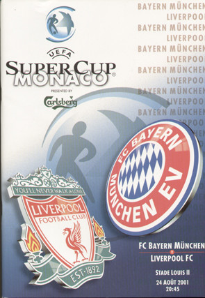 original Official 2001 UEFA Super Cup Final programme. The game, Liverpool V Bayern Munich was played on 24 August 2001 Monaco.