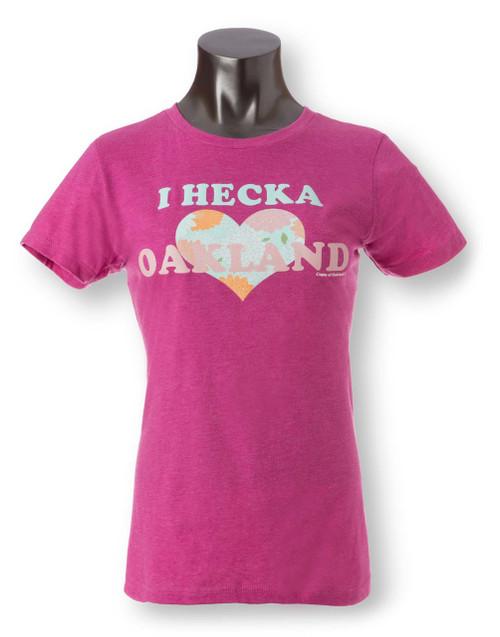 I Hecka Love Oakland Womens Crew Neck Tee