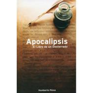 Apocalipsis: El Libro de un Desterrado por Humberto Pérez