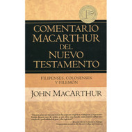Filipenses Colosenses & Filemón - Comentario MacArthur del Nuevo Testamento / The MacArthur New Testament Commentary
