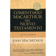 Gálatas & Efesios - Comentario MacArthur del Nuevo Testamento / The MacArthur New Testament Commentary - Galatians & Ephesians