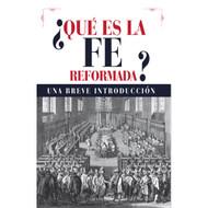¿Qué es la Fe Reformada?   What is the Reformed Faith?