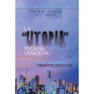 La Utopía Pagana Venidera   The Coming Pagan Utopia