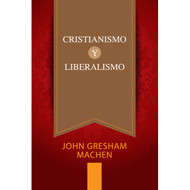 Cristianismo y Liberalismo   Christianity and Liberalism