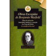 Obras Escogidas de Benjamin Warfield   Selected Works of Benjamin War